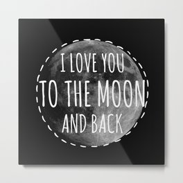 Love you to the moon Metal Print