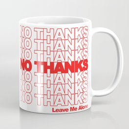 NO THANKS // Leave Me Alone (white) Coffee Mug