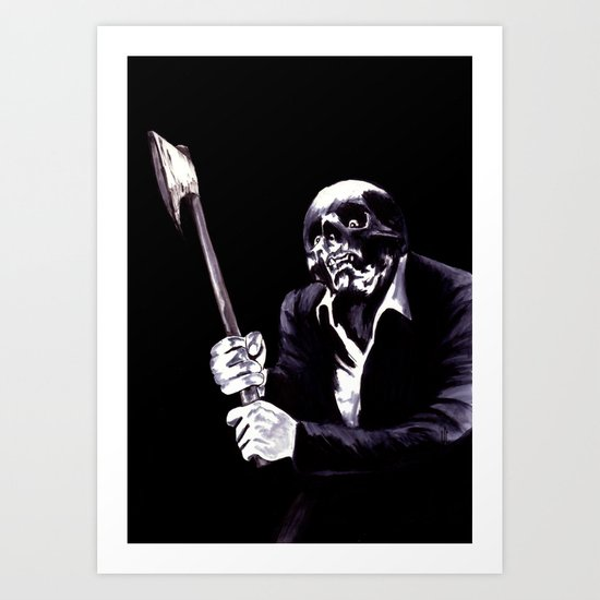Bastard's Got A Hatchet  Art Print