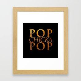Pop Chicka Pop  Framed Art Print