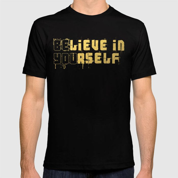 Be you Believe in Yourself T-shirt