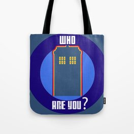 Who Are You ? Tote Bag