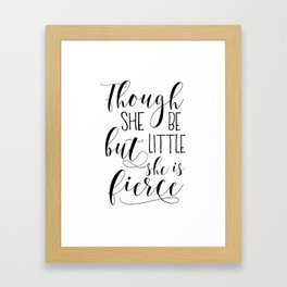 PRINTABLE Art,Though She Be But Little She Is Fierce,Nursery Decor,Quote Prints,Wall Art Framed Art Print