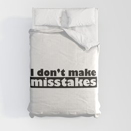 Irony I Don't Make Mistakes Comforters