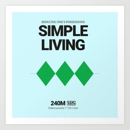 SIMPLE LIVING #4 Art Print