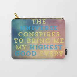 The Universe Conspires To Bring Me My Highest Good Every Day Carry-All Pouch
