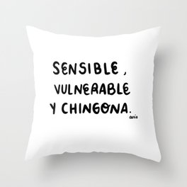 sensible, vulnerable y chingona. Throw Pillow
