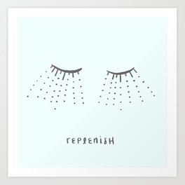 Replenish Art Print