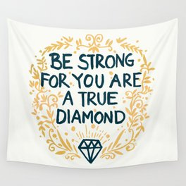 As Strong As A Diamond Wall Tapestry