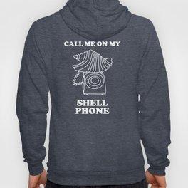Call Me On My Shell Phone Hoody