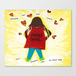 Be Brave by Jodene Warden Canvas Print