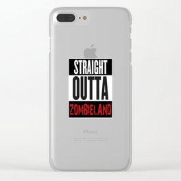Straight Outta Zombieland Clear iPhone Case
