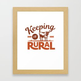 Keeping it Rural - Farm Style Framed Art Print