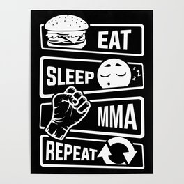 Eat Sleep MMA Repeat - Mixed Martial Arts Fighter Poster