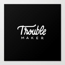 Trouble maker #2 Canvas Print