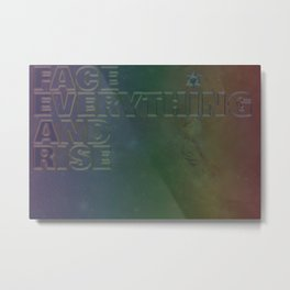 Face Everything And Rise Metal Print