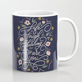 Life is tough my darling but so are you - Navy Coffee Mug