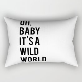 Love Quote Oh Baby It's A Wild World Anniversary Gift For Him For Her Wall Quote Quote Print Art Rectangular Pillow