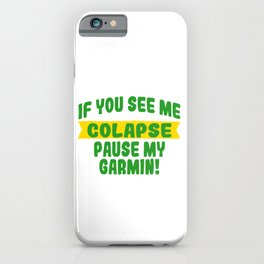 It's A Pause T-shirt Saying If You See Me Collapse Pause My Garmin T-shirt Design Stop Rest Freeze iPhone Case