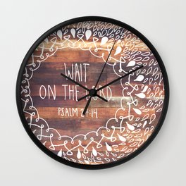 Wait  |  Psalm 27:14 Wall Clock