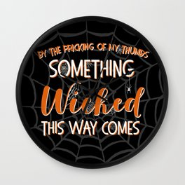 Something wicked this way comes. Halloween Shakespeare Quote Wall Clock