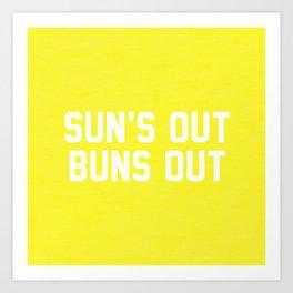 Suns Out Buns Out Art Print