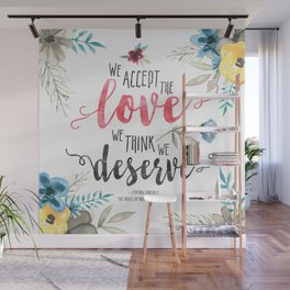 Chbosky - We Accept The Love We Think We Deserve Wall Mural