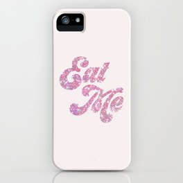 Eat Me (Glitter) iPhone Case