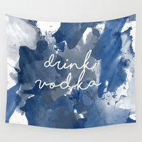 drink Wall Tapestries featuring Drink Vodka by Mikayla Belle
