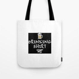 DRINKING SHIRT Tote Bag