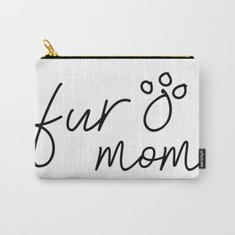 Fur Mom Carry-All Pouch