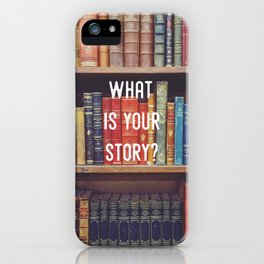 What is your story? iPhone Case
