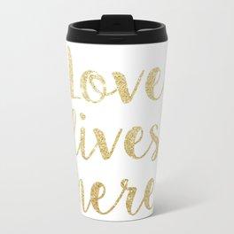 Love Lives Here Quote Art Metal Travel Mug