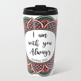 Matthew 28:20 Metal Travel Mug