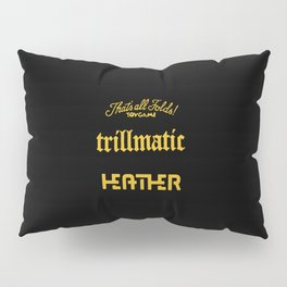 trillmatic Heather Pillow Sham