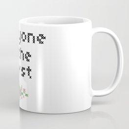 Everyone is the worst. Coffee Mug