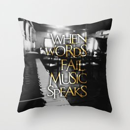 When Words Fail Music Speaks Throw Pillow