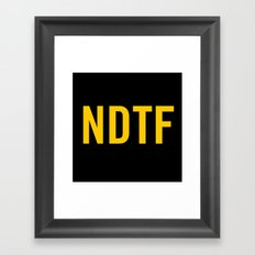 Not DTF Framed Art Print