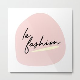 Le Fashion #3 Metal Print