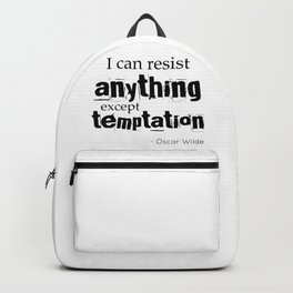 I can resist anything except temptation - Oscar Wilde quote Backpack