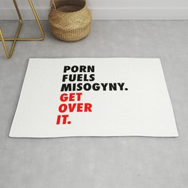 Porn Fuels Misogyny. Get Over It. Rug