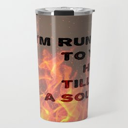 Soul on Fire Travel Mug