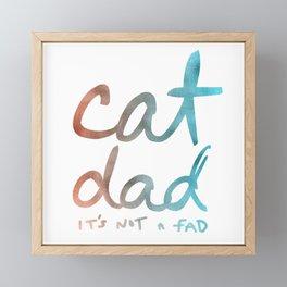 Cat dad not a fad Framed Mini Art Print