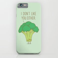 Broccoli don't like you either iPhone 6 Slim Case