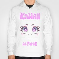 kawaii Hoodies featuring KAWAII by s3tok41b4