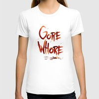gore T-shirts featuring Gore Whore by Squidbiscuit