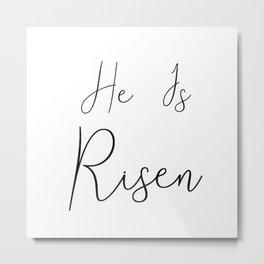 He Is Risen Metal Print