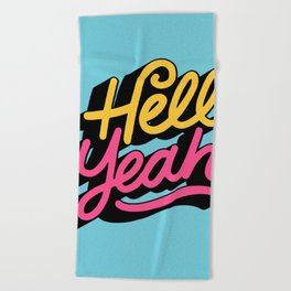 hell yeah 002 x typography Beach Towel