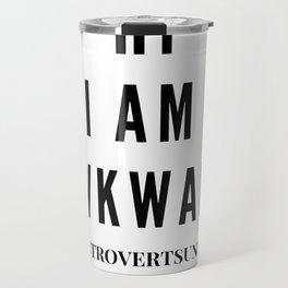 Hi I Am Awkward | Introverts Unite Travel Mug