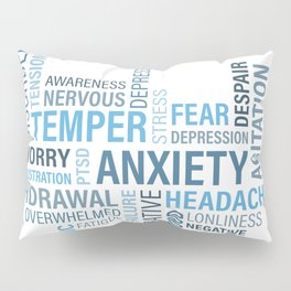 Anxiety 4 Pillow Sham